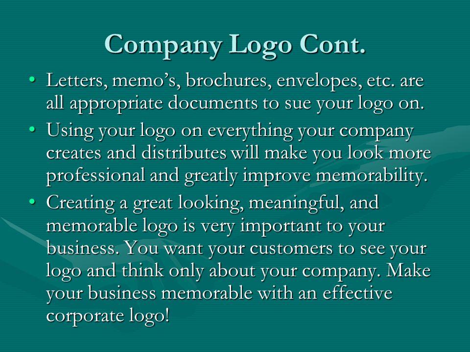 Company Logo Cont. Letters, memo's, brochures, envelopes, etc.