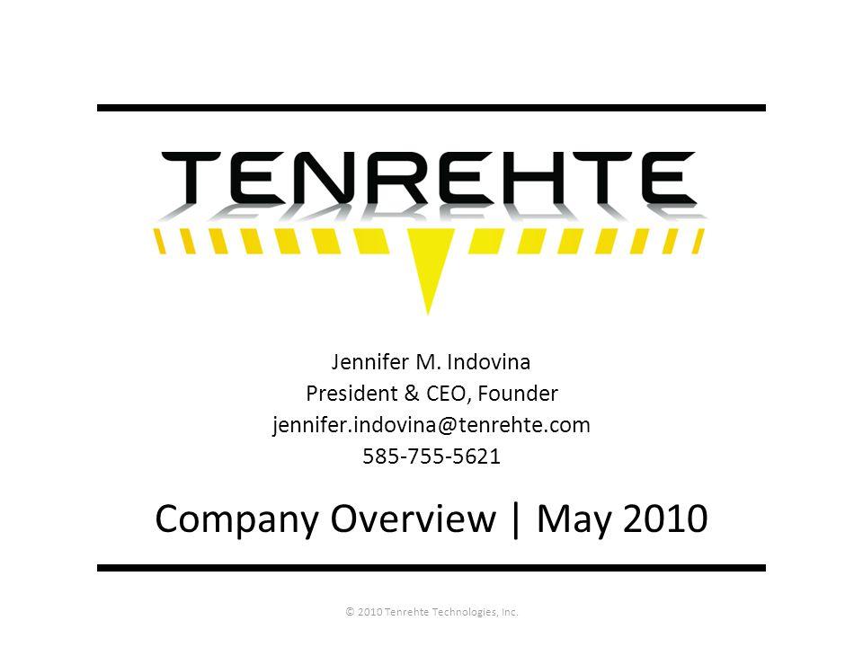 © 2010 Tenrehte Technologies, Inc. Jennifer M.