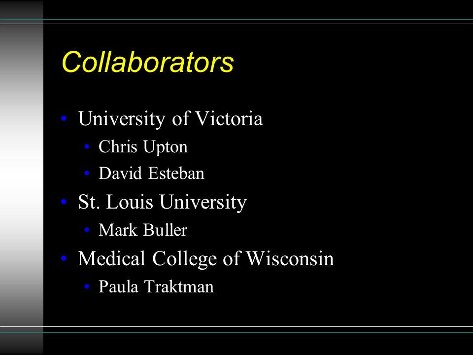 Collaborators University of Victoria Chris Upton David Esteban St.