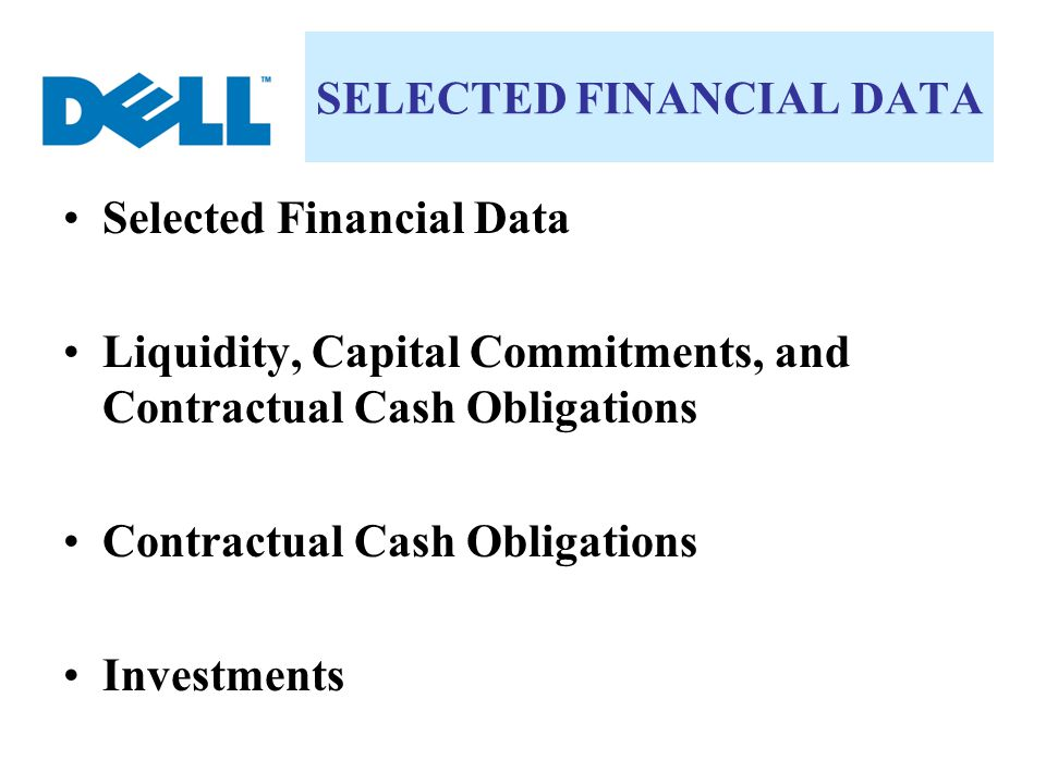 SELECTED FINANCIAL DATA Selected Financial Data Liquidity, Capital Commitments, and Contractual Cash Obligations Contractual Cash Obligations Investme