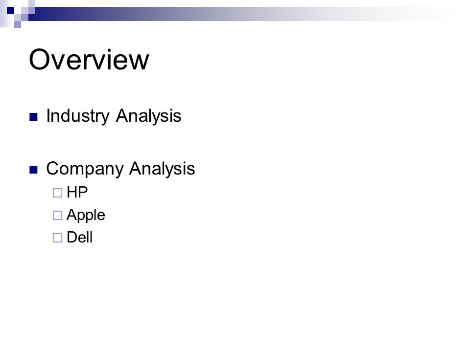 Overview Industry Analysis Company Analysis  HP  Apple  Dell