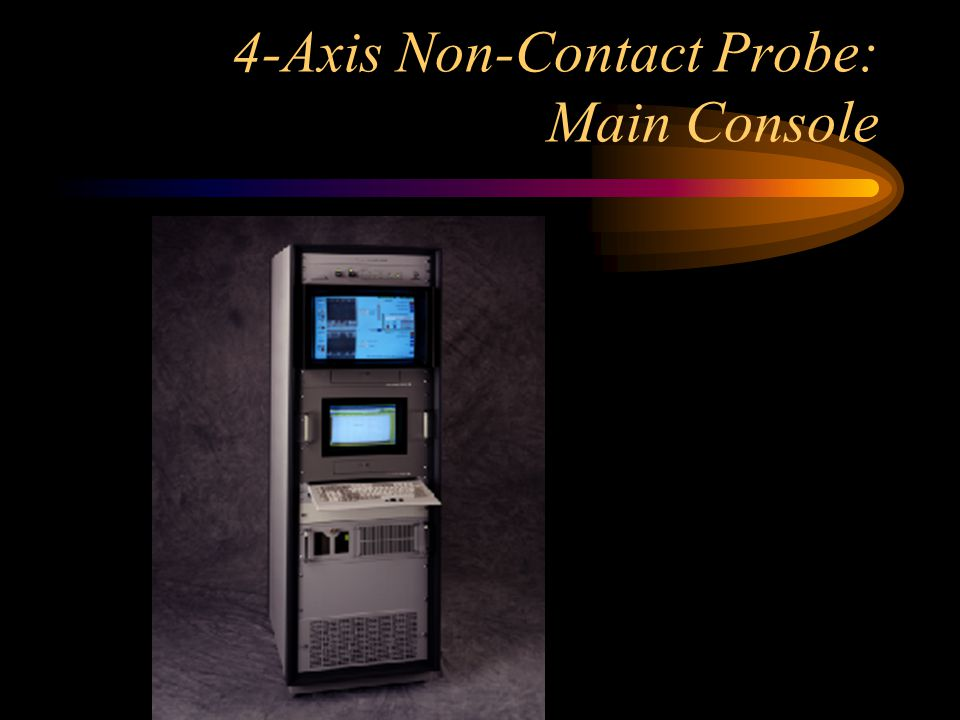 4-Axis Non-Contact Probe: Main Console