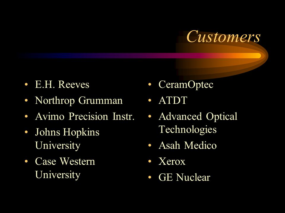 Customers E.H. Reeves Northrop Grumman Avimo Precision Instr.