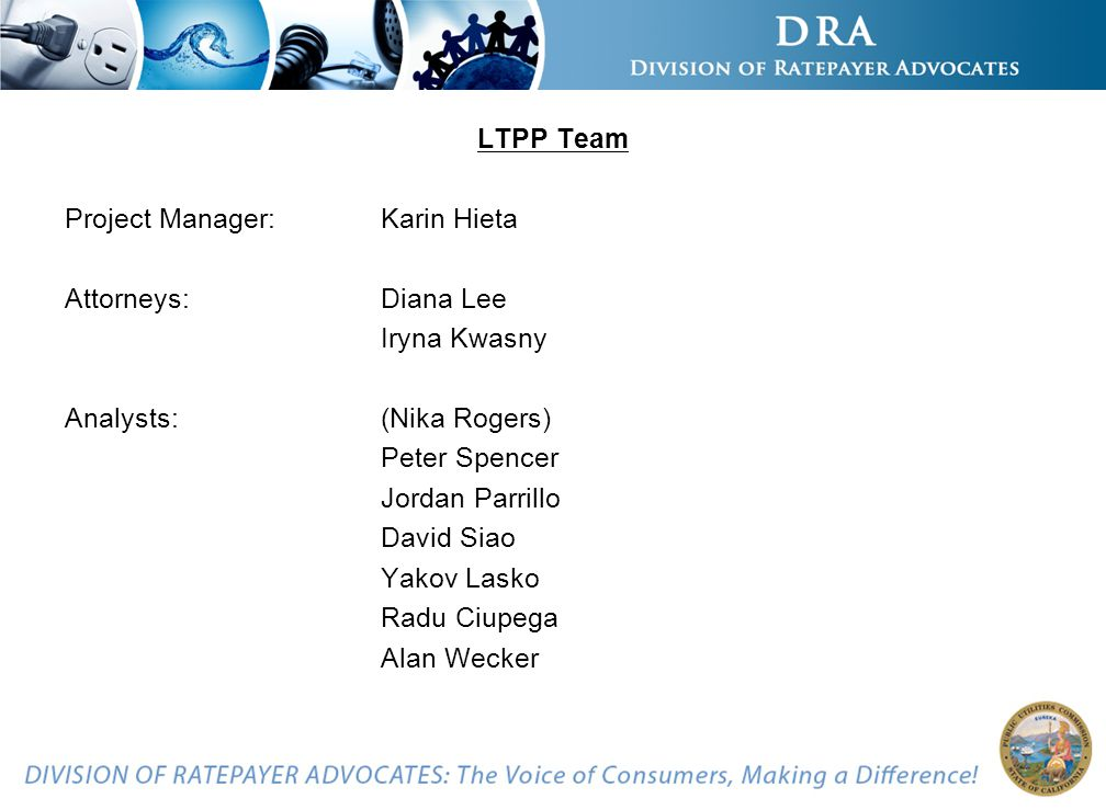 LTPP Team Project Manager: Karin Hieta Attorneys: Diana Lee Iryna Kwasny Analysts:(Nika Rogers) Peter Spencer Jordan Parrillo David Siao Yakov Lasko Radu Ciupega Alan Wecker