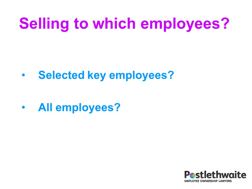 Selling to which employees? Selected key employees? All employees?