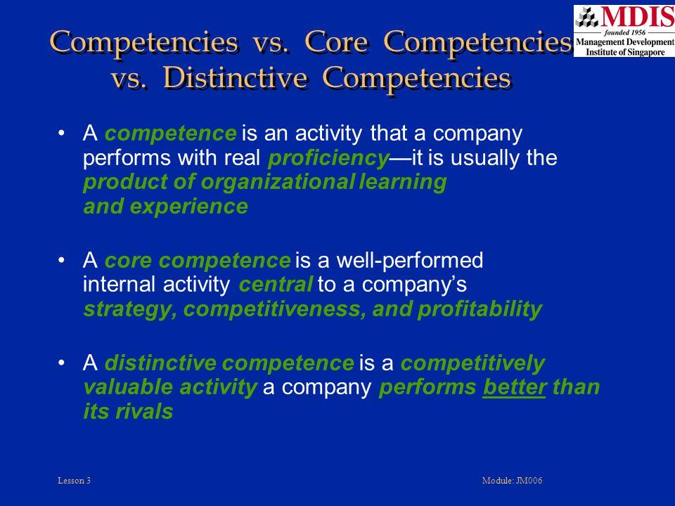 Lesson 3Module: JM006 Competencies vs.Core Competencies vs.