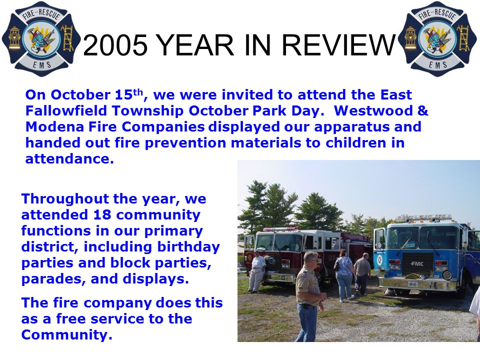 2005 YEAR IN REVIEW On October 15 th, we were invited to attend the East Fallowfield Township October Park Day.