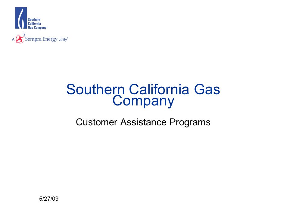 Southern California Gas Company Customer Assistance Programs 5/27/09