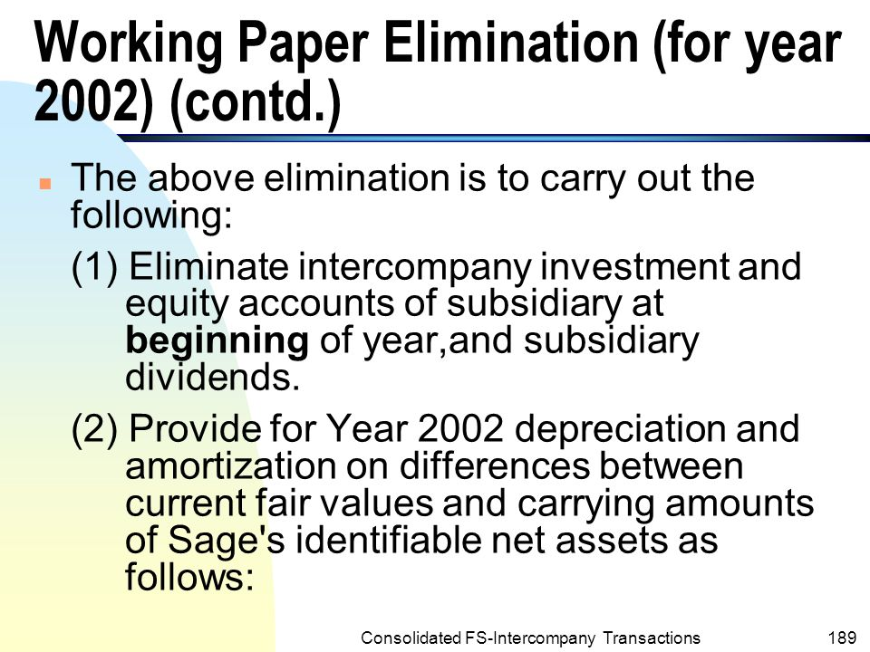 Consolidated FS-Intercompany Transactions188 Working Paper Elimination (for year 2002) (contd.) n Contd.