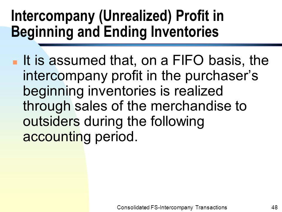 Consolidated FS-Intercompany Transactions47 Notes to the Intercompany Sales of Merchandise at a Mark Up by a Partially Own Subsidiary (Contd.) 2.Also, this $8,000 would be entered into the Sage's portion of consolidated retained earnings on 12/31/2001.