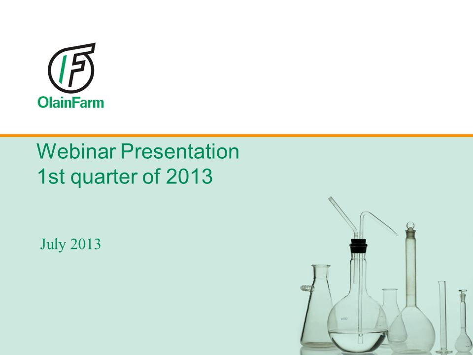 Webinar Presentation 1st quarter of 2013 July 2013