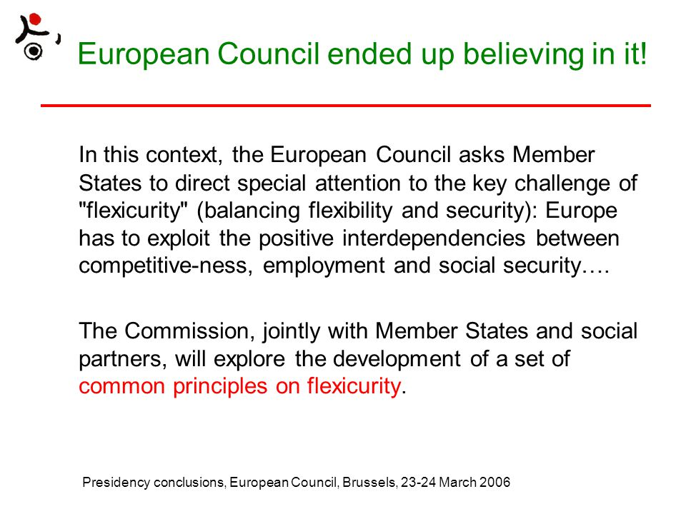 European Council ended up believing in it.