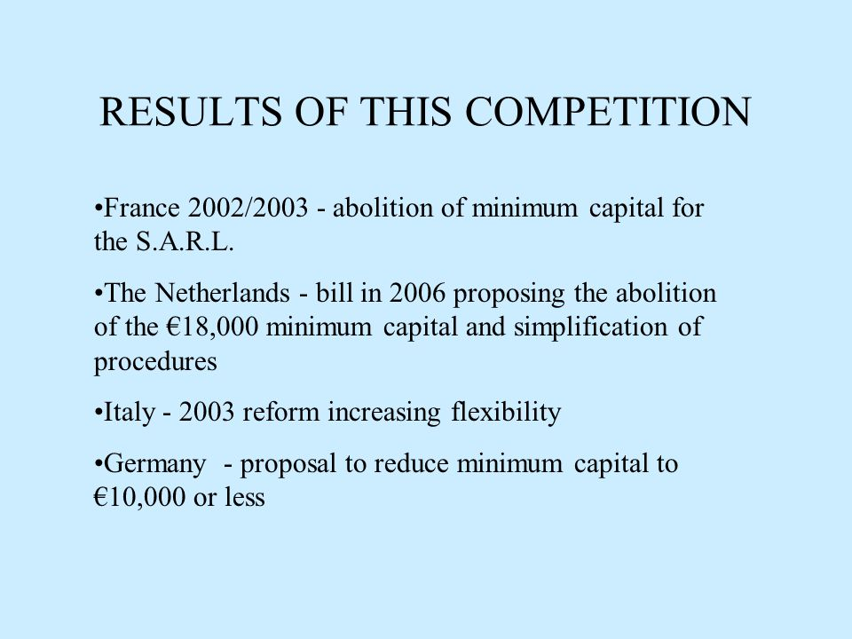 RESULTS OF THIS COMPETITION France 2002/2003 - abolition of minimum capital for the S.A.R.L.