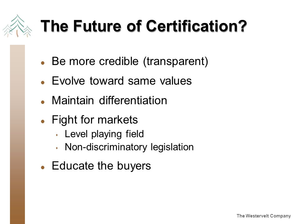 The Westervelt Company The Future of Certification.