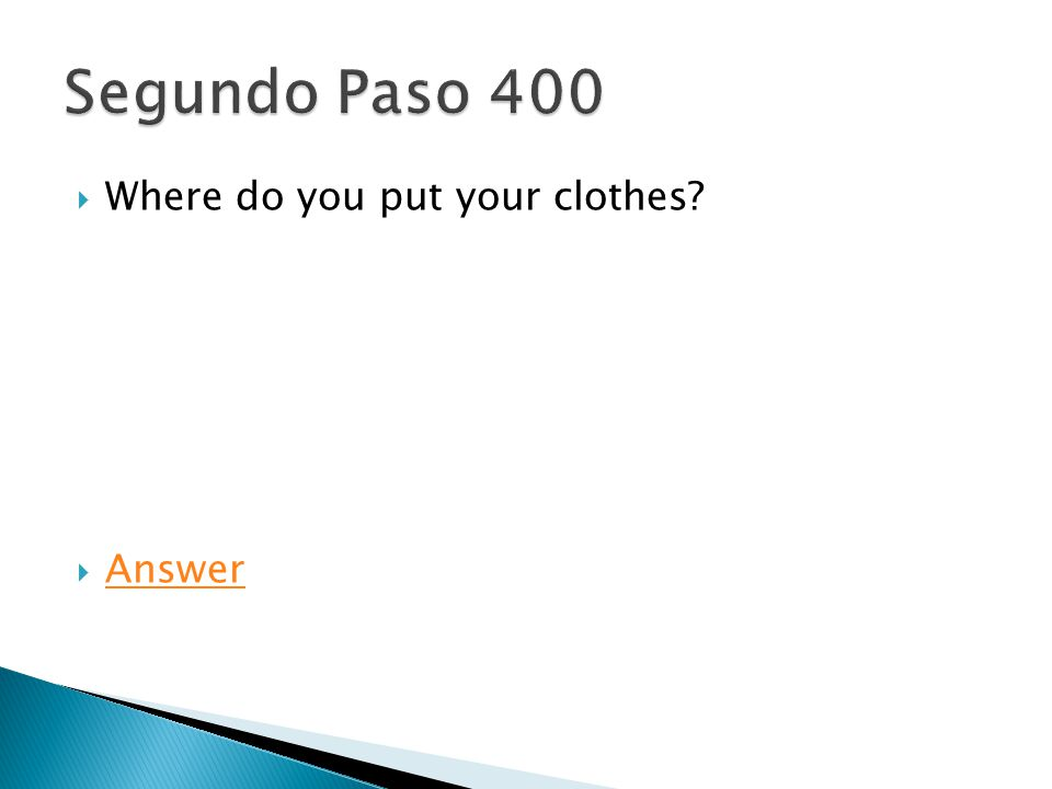  Where do you put your clothes  Answer Answer