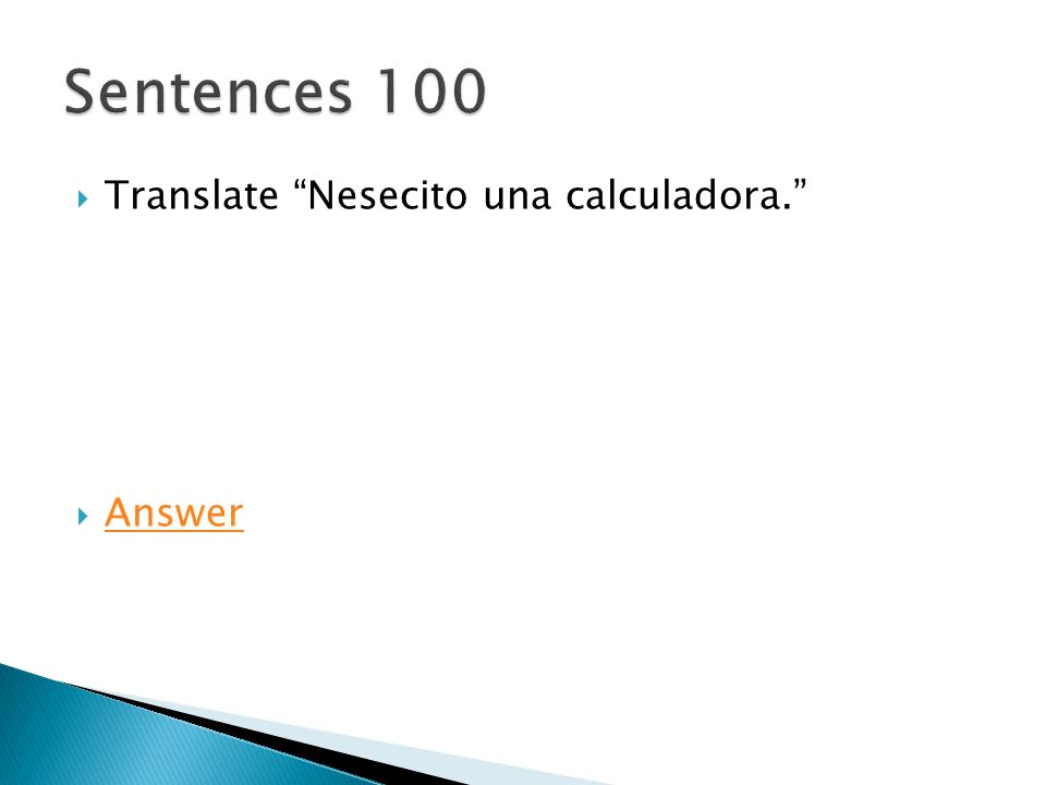 " Translate ""Nesecito una calculadora.""  Answer Answer"