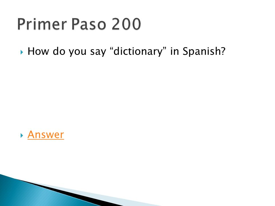 " How do you say ""dictionary"" in Spanish?  Answer Answer"