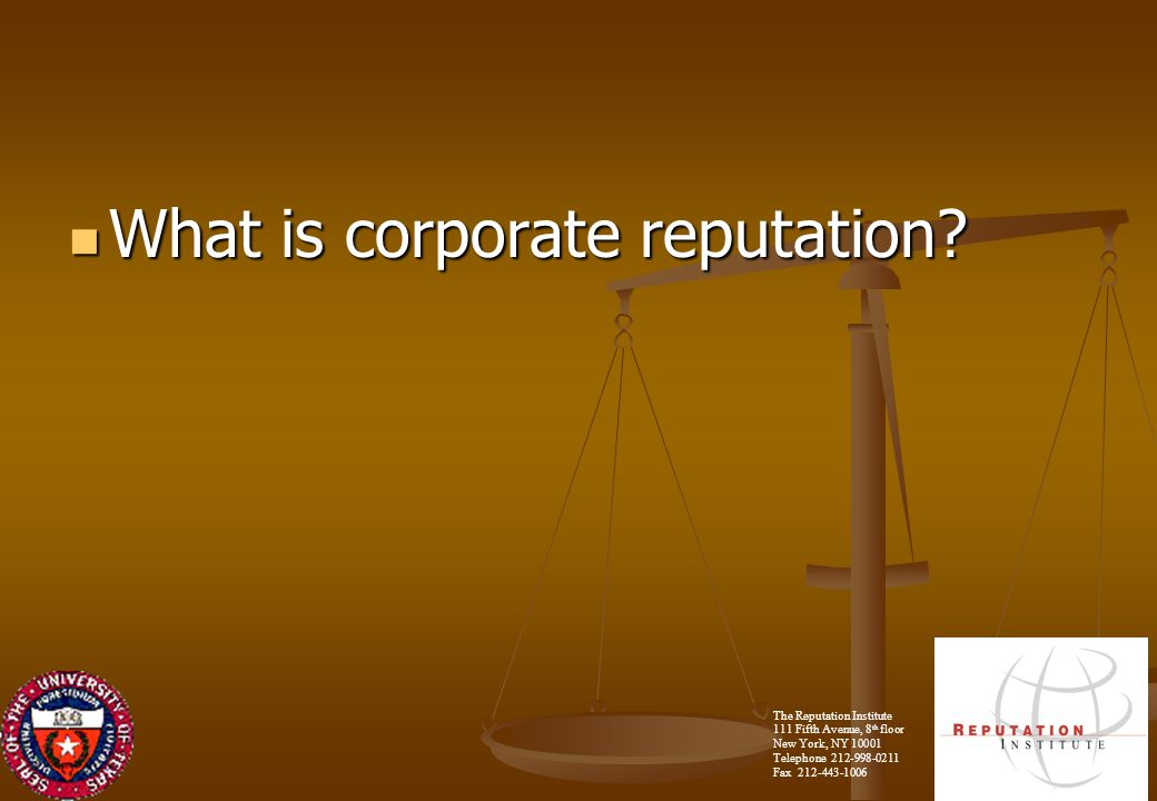 The Reputation Institute 111 Fifth Avenue, 8 th floor New York, NY 10001 Telephone 212-998-0211 Fax 212-443-1006 2 What is corporate reputation.