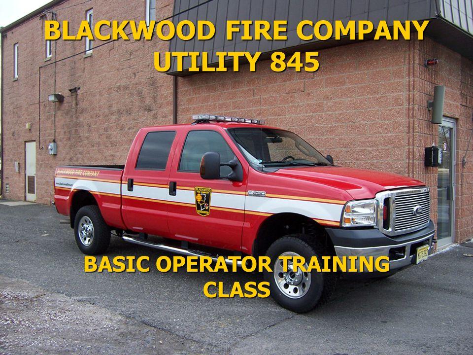 BLACKWOOD FIRE COMPANY UTILITY 845 BASIC OPERATOR TRAINING CLASS