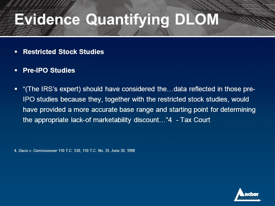 "Evidence Quantifying DLOM  Restricted Stock Studies  Pre-IPO Studies  ""(The IRS's expert) should have considered the…data reflected in those pre- I"
