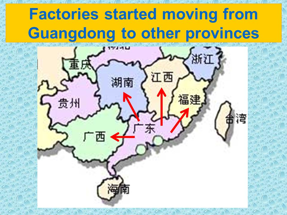 Factories started moving from Guangdong to other provinces