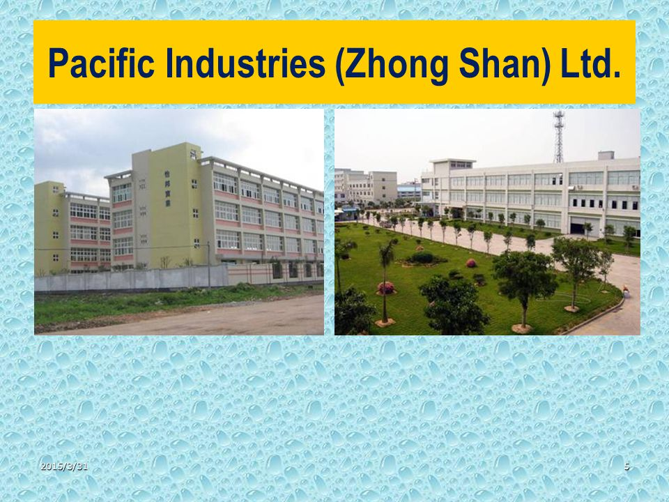 Pacific Industries (Zhong Shan) Ltd. 2015/3/315