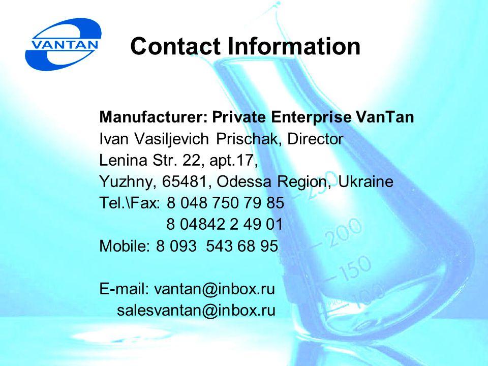 Contact Information Manufacturer: Private Enterprise VanTan Ivan Vasiljevich Prischak, Director Lenina Str.
