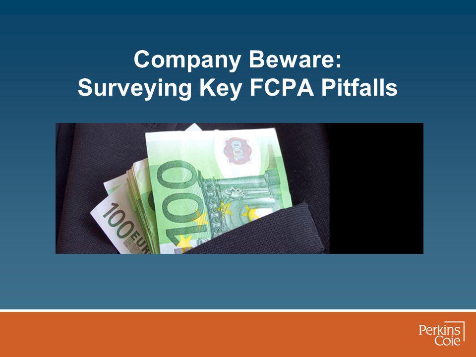 Company Beware: Surveying Key FCPA Pitfalls