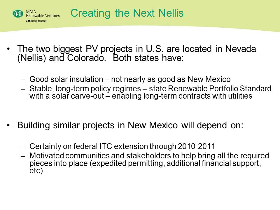 21 The two biggest PV projects in U.S. are located in Nevada (Nellis) and Colorado.