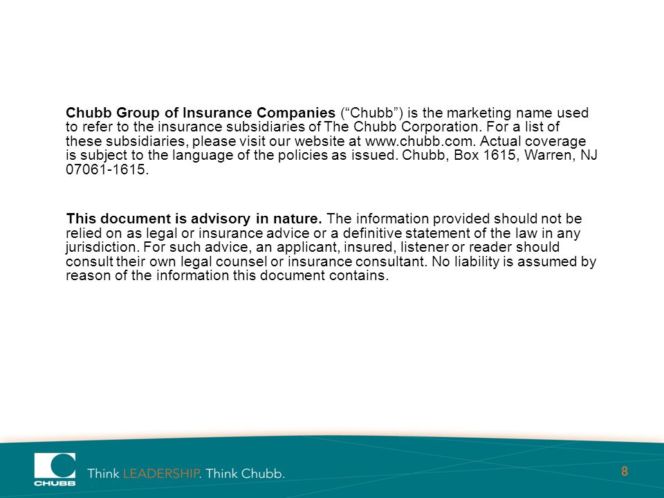 8 Chubb Group of Insurance Companies ( Chubb ) is the marketing name used to refer to the insurance subsidiaries of The Chubb Corporation.