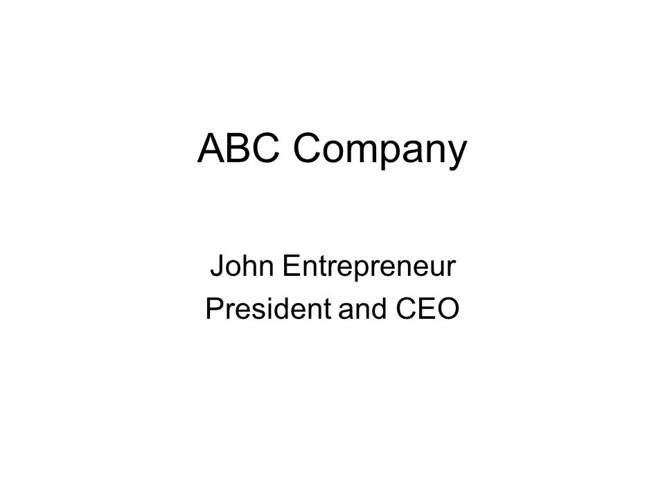 ABC Company John Entrepreneur President and CEO