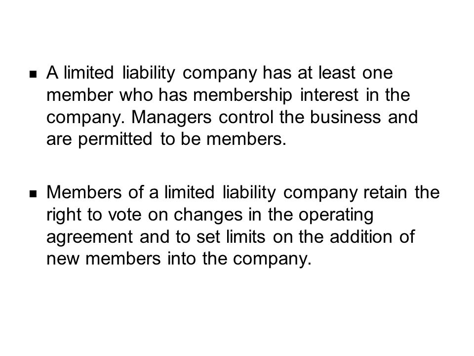 Limited liability companies can terminate in several different ways.