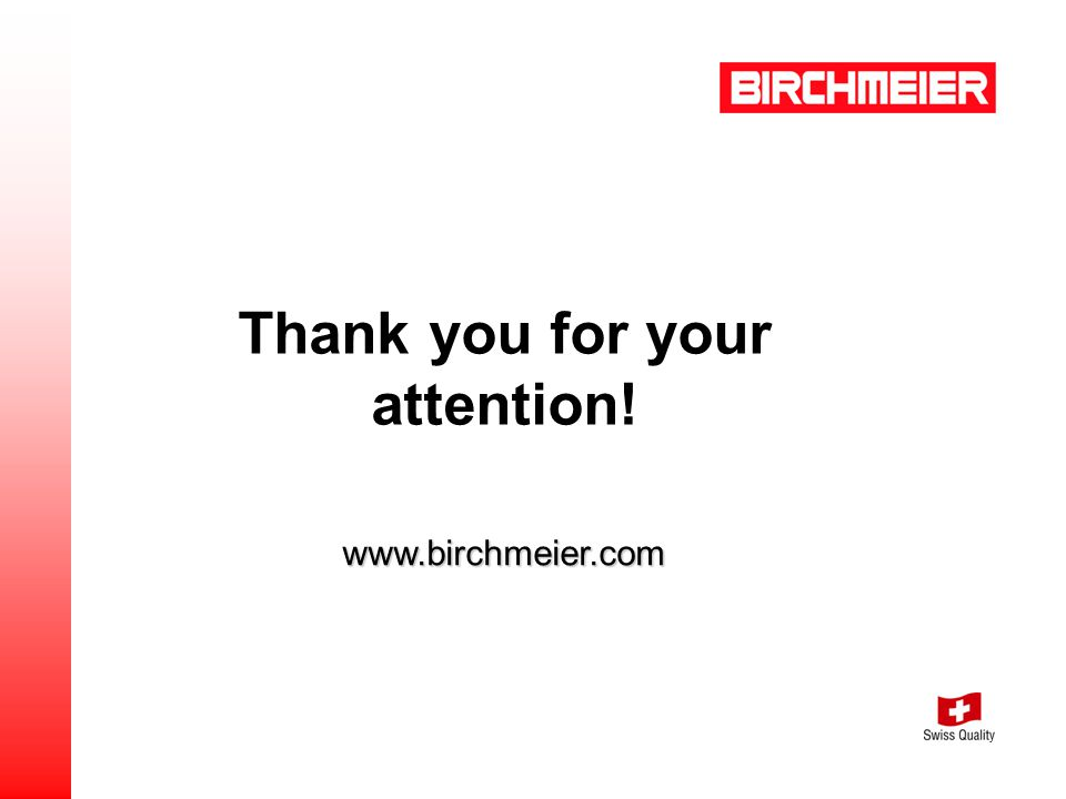 www.birchmeier.com Thank you for your attention!
