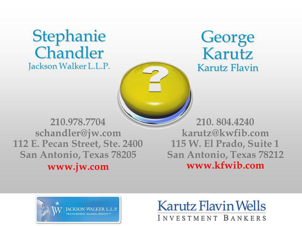 Stephanie Chandler Jackson Walker L.L.P.George Karutz Karutz Flavin 210.