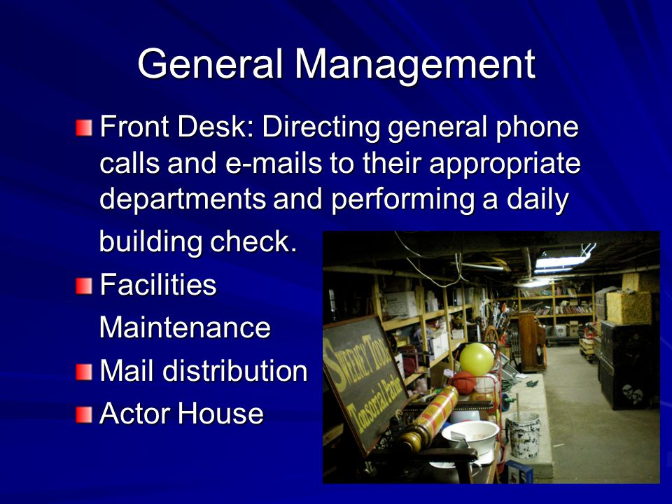 General Management Front Desk: Directing general phone calls and e-mails to their appropriate departments and performing a daily building check.