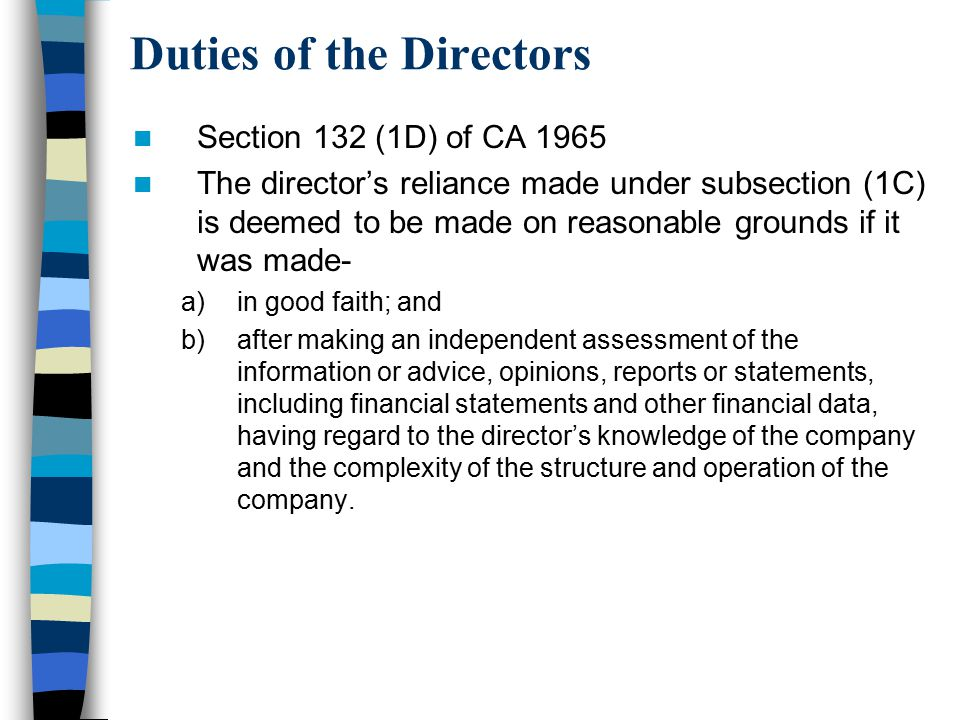 Duties of the Directors Section 132 (1D) of CA 1965 The director's reliance made under subsection (1C) is deemed to be made on reasonable grounds if i