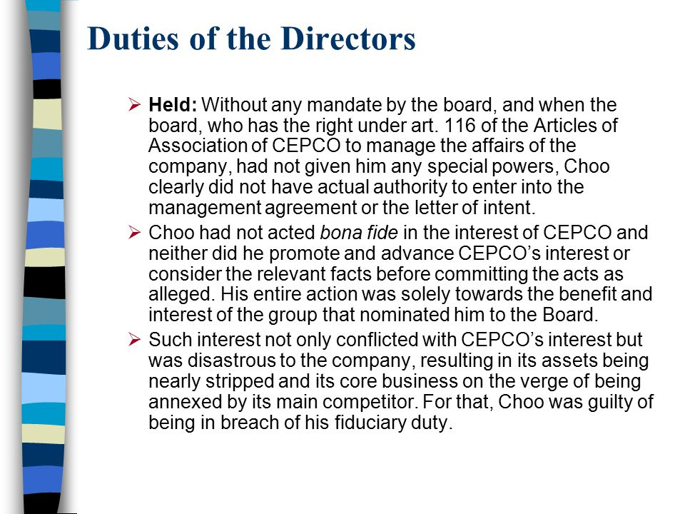 Duties of the Directors  Held: Without any mandate by the board, and when the board, who has the right under art. 116 of the Articles of Association
