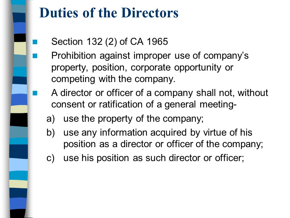 Duties of the Directors Section 132 (2) of CA 1965 Prohibition against improper use of company's property, position, corporate opportunity or competin