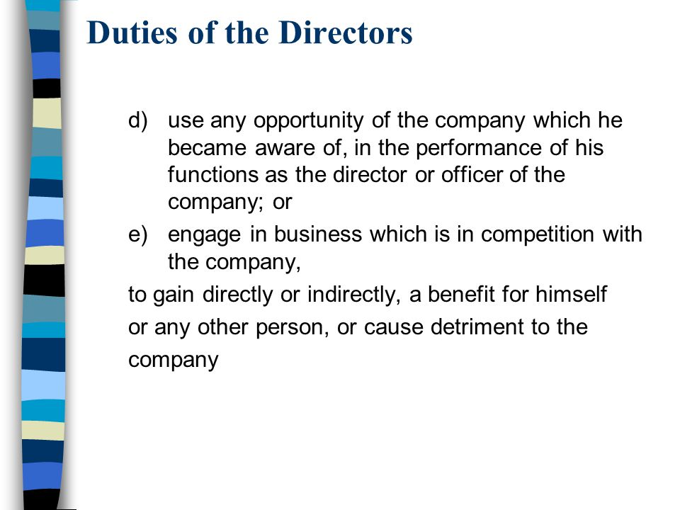 Duties of the Directors d)use any opportunity of the company which he became aware of, in the performance of his functions as the director or officer