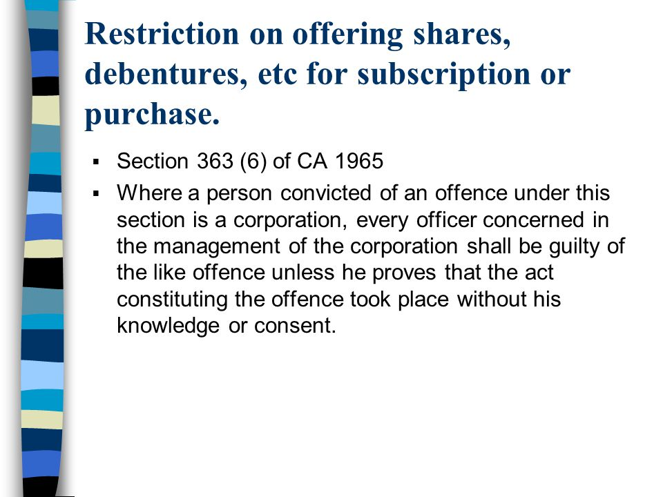 Restriction on offering shares, debentures, etc for subscription or purchase.  Section 363 (6) of CA 1965  Where a person convicted of an offence un