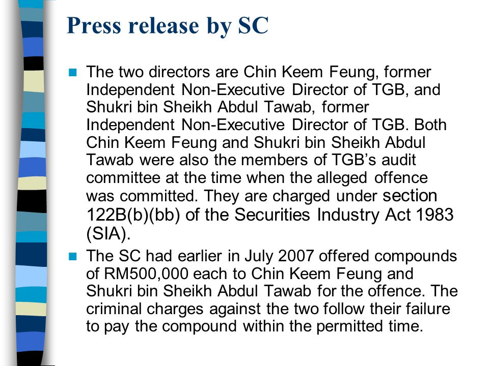 Press release by SC The two directors are Chin Keem Feung, former Independent Non-Executive Director of TGB, and Shukri bin Sheikh Abdul Tawab, former