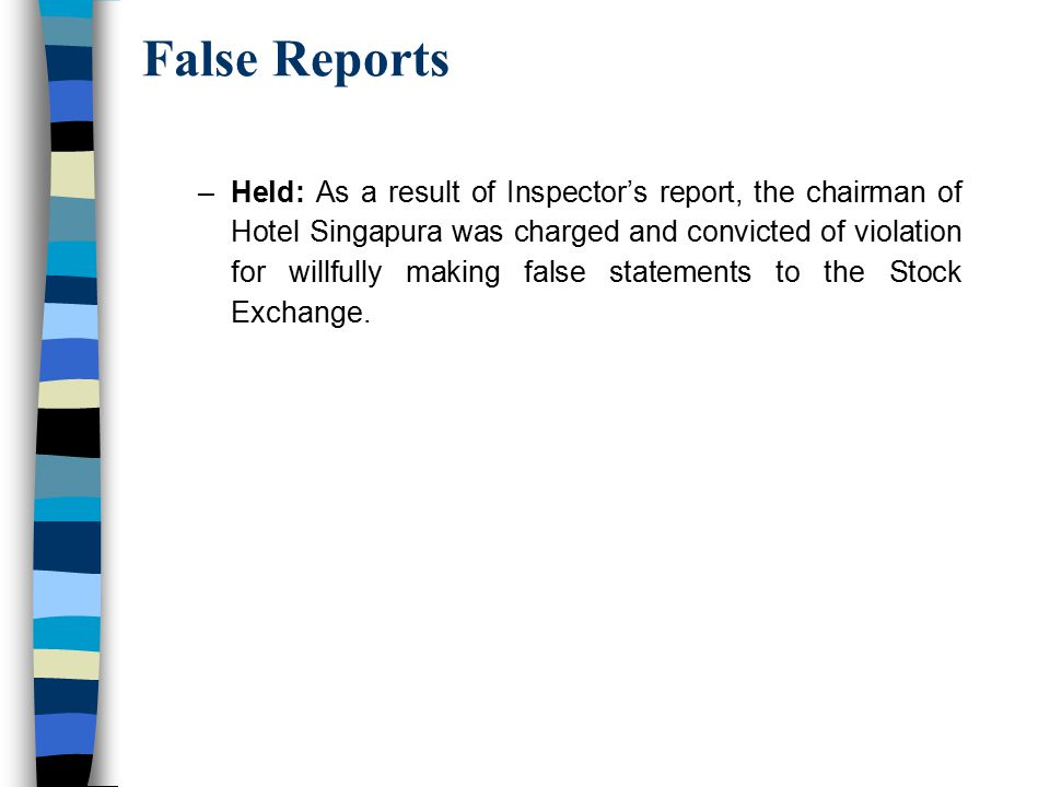 False Reports –Held: As a result of Inspector's report, the chairman of Hotel Singapura was charged and convicted of violation for willfully making fa