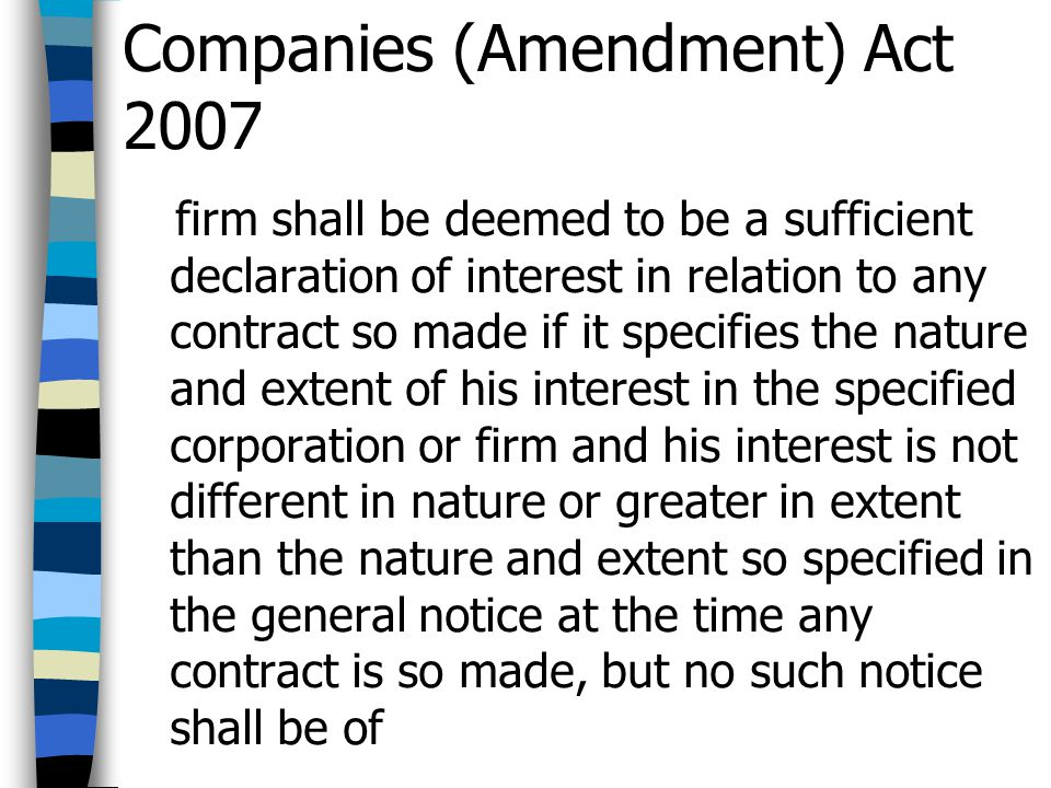 Companies (Amendment) Act 2007 firm shall be deemed to be a sufficient declaration of interest in relation to any contract so made if it specifies the
