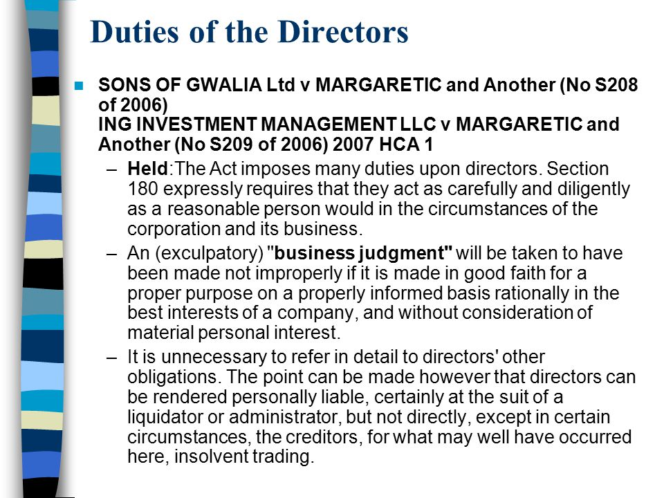 Duties of the Directors SONS OF GWALIA Ltd v MARGARETIC and Another (No S208 of 2006) ING INVESTMENT MANAGEMENT LLC v MARGARETIC and Another (No S209