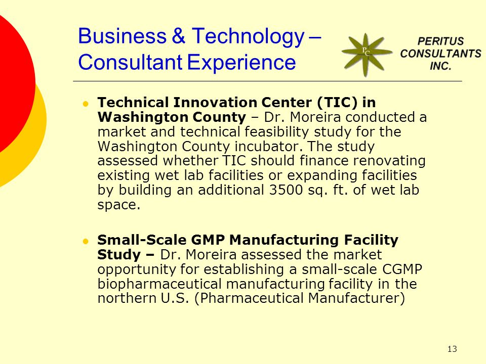 13 Business & Technology – Consultant Experience Technical Innovation Center (TIC) in Washington County – Dr. Moreira conducted a market and technical