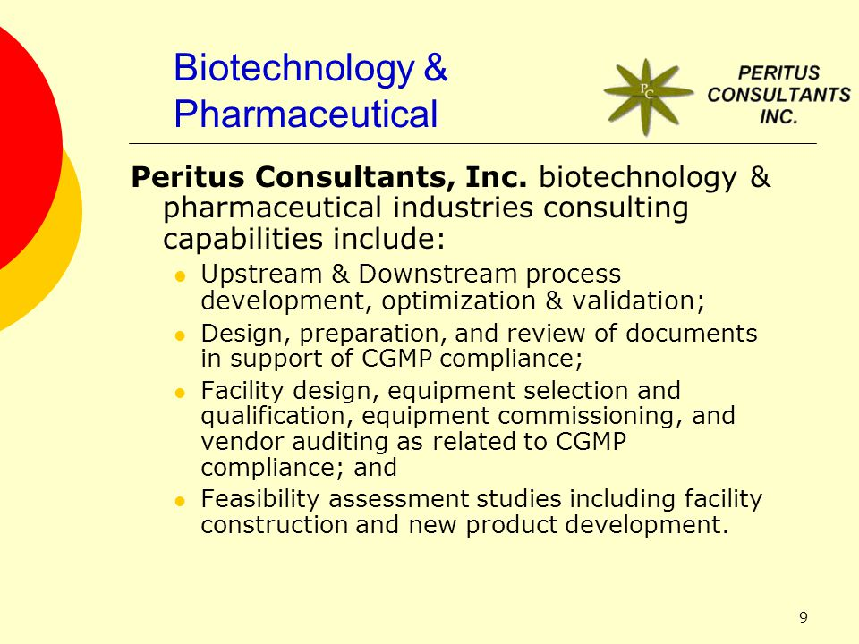 9 Biotechnology & Pharmaceutical Peritus Consultants, Inc. biotechnology & pharmaceutical industries consulting capabilities include: Upstream & Downs