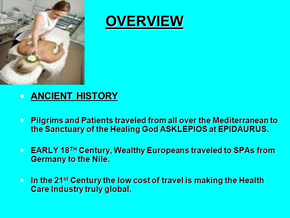 OVERVIEW  ANCIENT HISTORY  Pilgrims and Patients traveled from all over the Mediterranean to the Sanctuary of the Healing God ASKLEPIOS at EPIDAURUS.