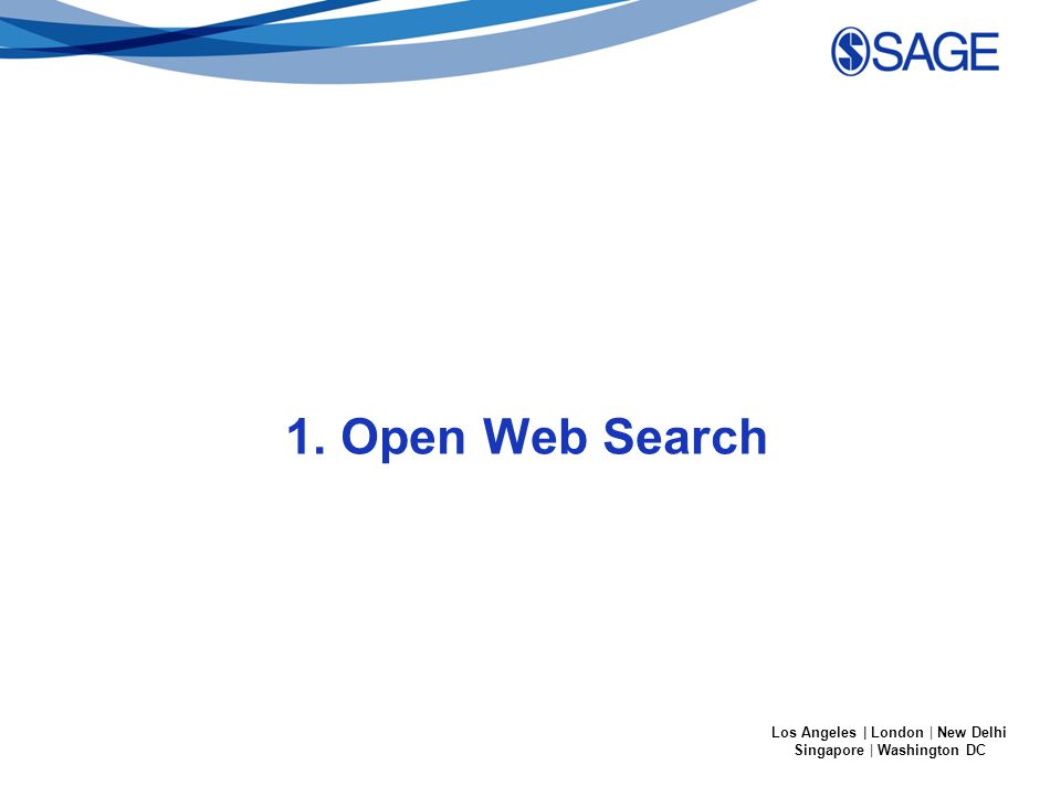 Los Angeles | London | New Delhi Singapore | Washington DC 1. Open Web Search