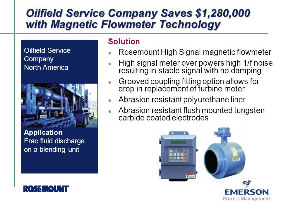 [File Name or Event] Emerson Confidential 27-Jun-01, Slide 2 Brand Logo Solution Rosemount High Signal magnetic flowmeter High signal meter over power