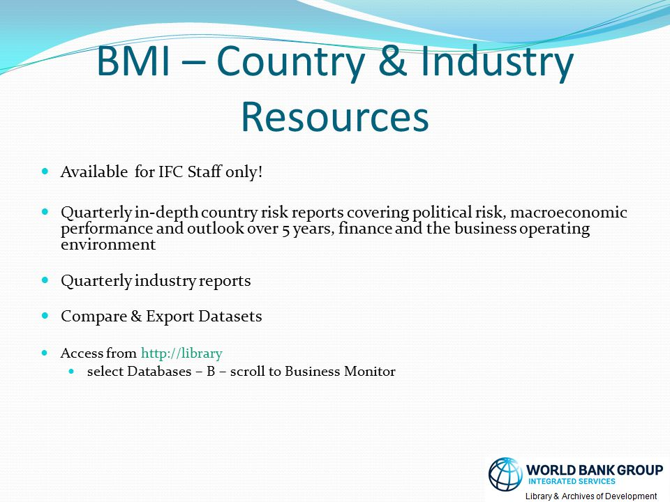 BMI – Country & Industry Resources Available for IFC Staff only.